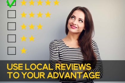 Use Local Reviews to Your Advantage