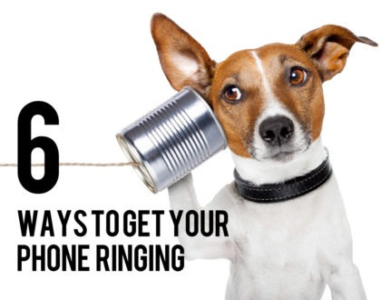Start Doing These 6 Things TODAY to Get Your Phone Ringing
